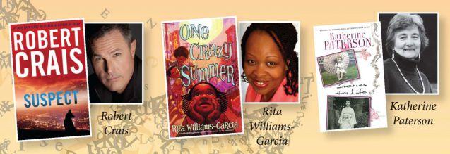 Don't miss Robert Crais, Rita Williams-Garcia, and Katherine Paterson.
